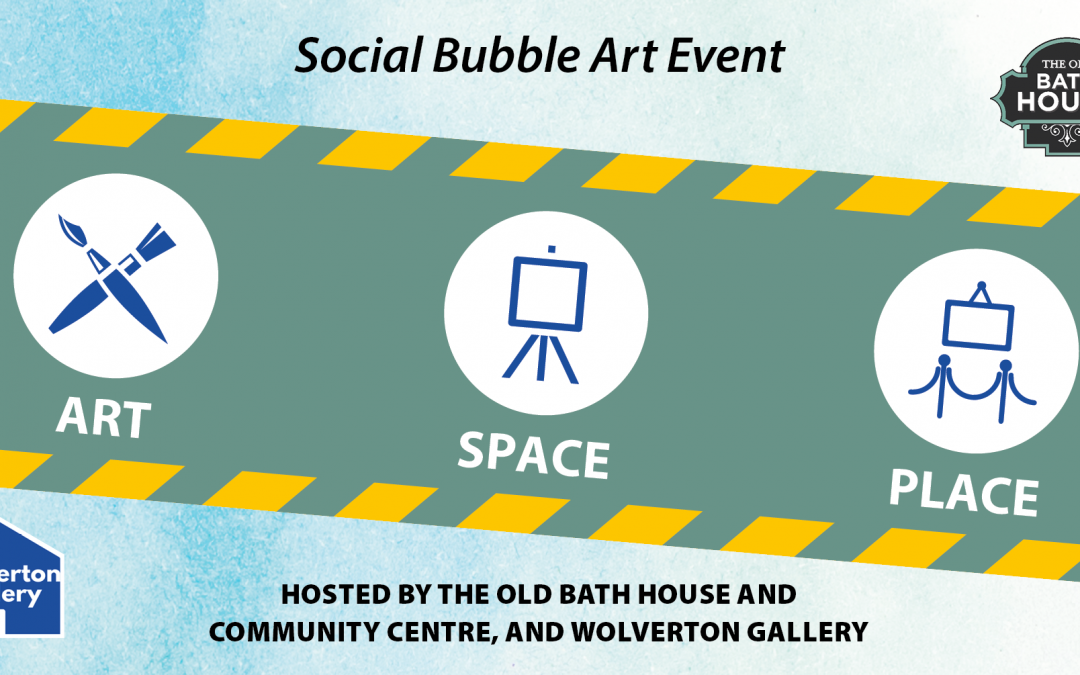 ART/SPACE/PLACE – Social Bubble Art Event