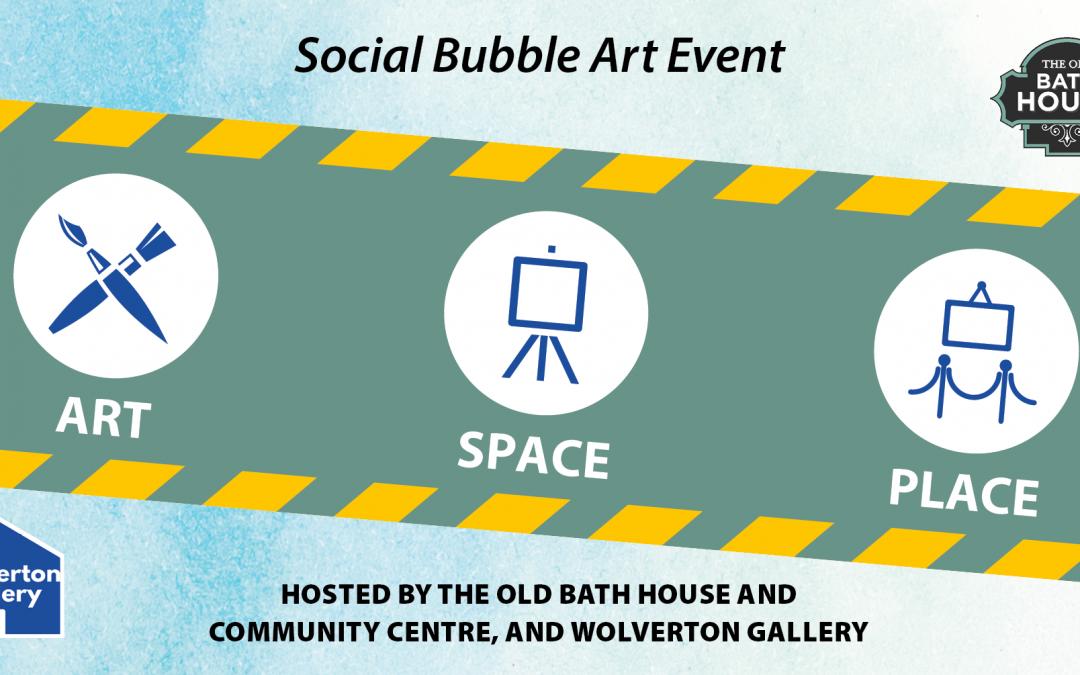 ART/SPACE/PLACE – Social Bubble Art Event